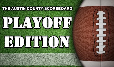 THE AUSTIN COUNTY SCOREBOARD – PLAYOFF EDITION 2020 – Quarter Finals