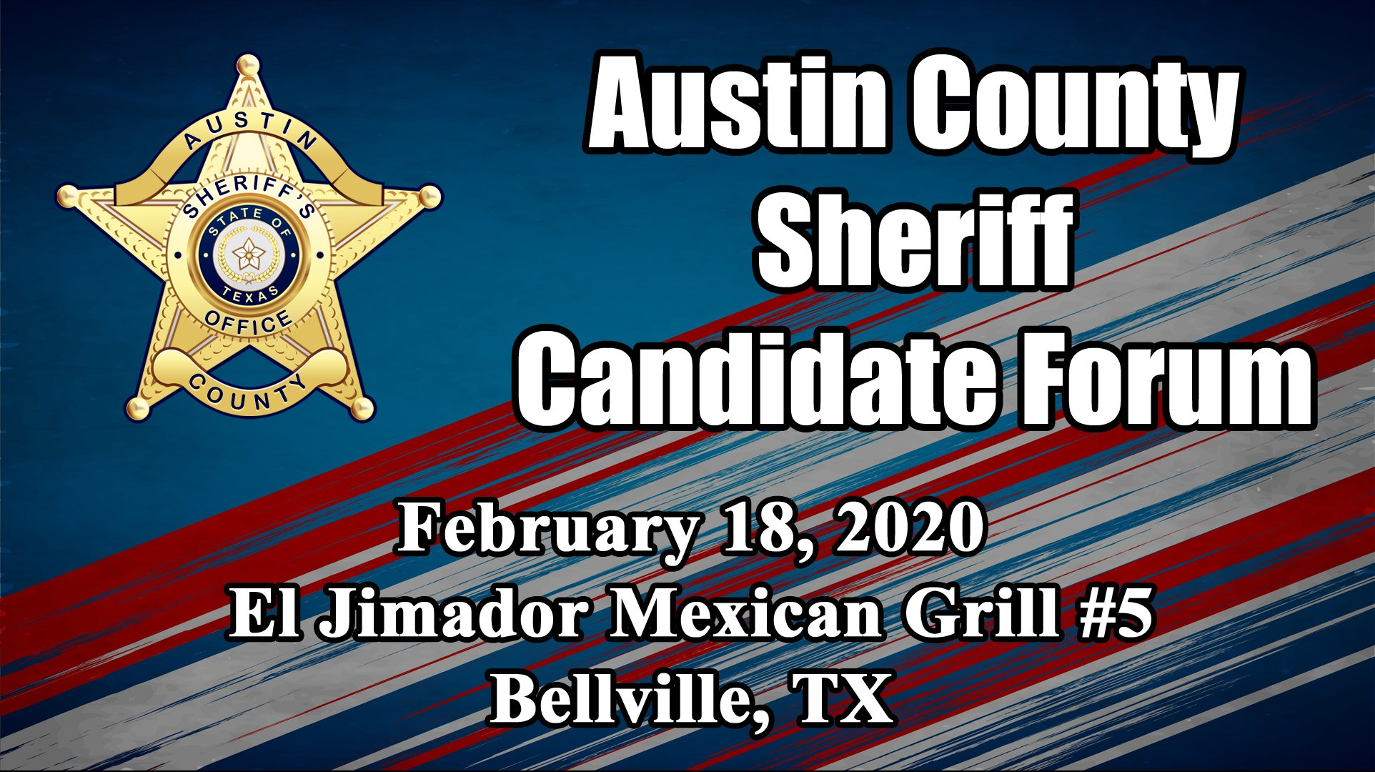 2nd Austin County Sheriff Candidate Forum – February 18, 2020